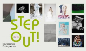 STEP OUT!  New Japanese Photographers